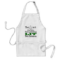 Funny Christmas Tree isnt Only Thing Getting Lit Adult Apron