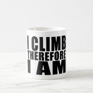 Funny Climbers Quotes Jokes : I Climb Therefore I Coffee Mug