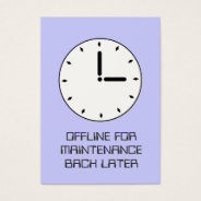 Funny Clock Face Scheduled Maintenance Card at Zazzle