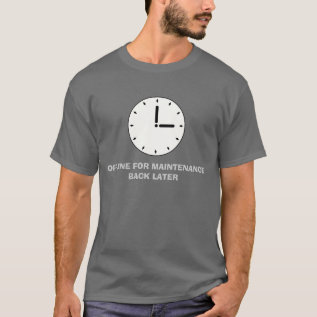 Funny Clock Face Scheduled Maintenance T Shirt at Zazzle