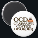 """Funny Coffee Addict Magnet<br><div class=""""desc"""">Obsessive Coffee Disorder present. Do not speak to me before I have had my morning coffee. I am completely addicted to caffeine. I am OCD for coffee. A great coffee humor gift.</div>"""