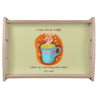 Funny Coffee Addict Quote or Saying, Serving Platter