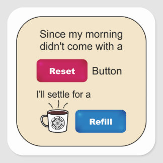 Funny Coffee Jokes Refill Reset Button Saying Square Sticker