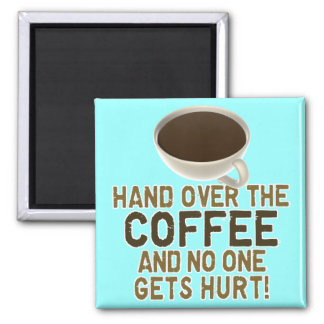 Funny Coffee Lover 2 Inch Square Magnet