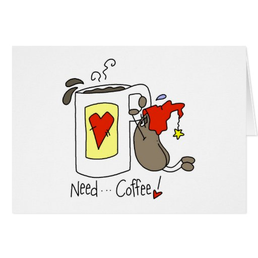 Funny Coffee Lover Gift Greeting Cards