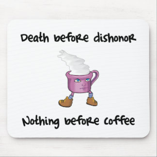 Funny Coffee Lover Mouse Pad