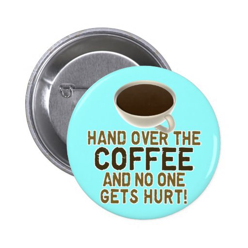 Funny Coffee Lover Pin