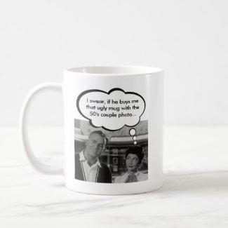 Funny Coffee Mug - Don't Buy Her This Mug