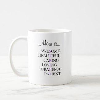 Funny Coffee Mug - Mom is Awesome