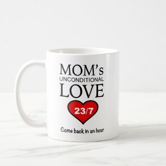 Funny Coffee Mug - Mom's Love 23/7
