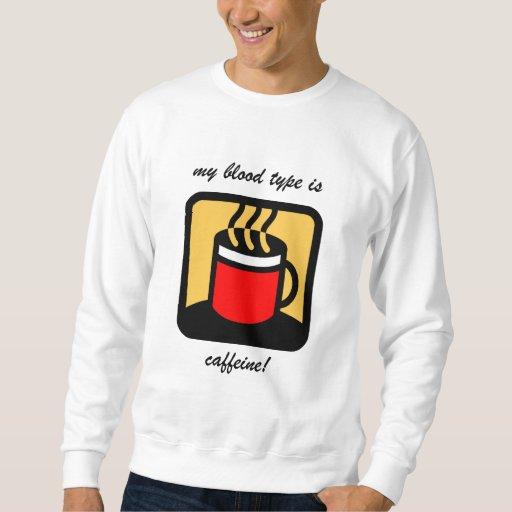 Funny coffee pullover sweatshirt