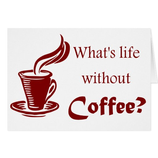 High Quality Coffee Problems E Card Quote