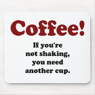 Funny Coffee Quote Mouse Pad