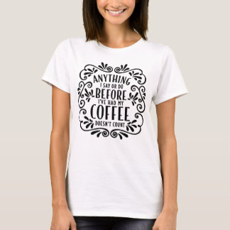 Funny Coffee Quote White T-Shirt