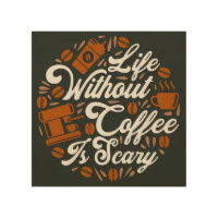 Funny Coffee Quote Wood Panel Wall Art