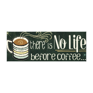 Funny Coffee Quotes Canvas Print