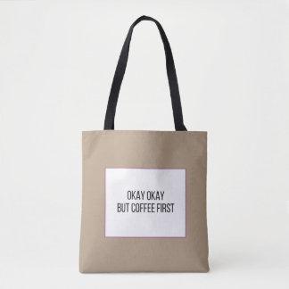 Funny Coffee Saying Tote Bag