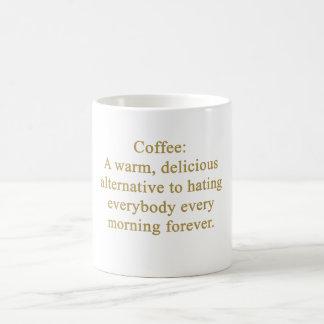 FUNNY COFFEE SAYING WARM DELICIOUS ALTERNATIVE TO MUG