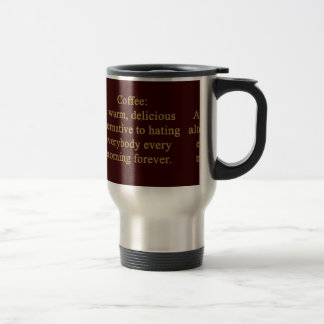 FUNNY COFFEE SAYING WARM DELICIOUS ALTERNATIVE TO 15 OZ STAINLESS STEEL TRAVEL MUG
