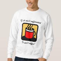 Funny coffee sweatshirt