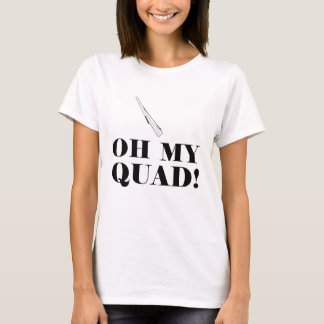 Funny Color Guard Oh My Quad! Rifle Toss T Shirt
