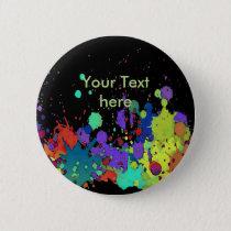 FUNNY COLOR SPLASH I   your backgr. & text Pinback Button