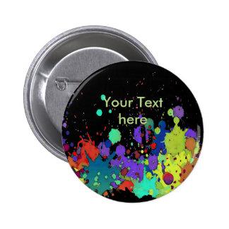FUNNY COLOR SPLASH I + your backgr. & text Pinback Button