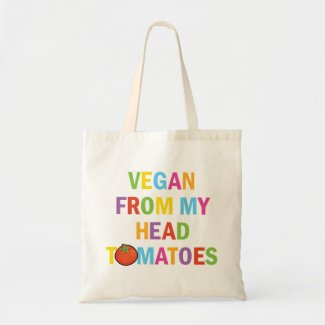 Funny Colorful Vegan from Head to my Tomatoes Tote Bag