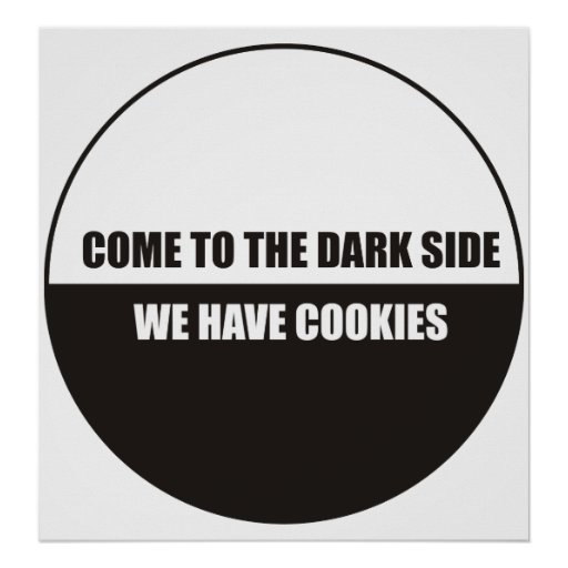 Funny - Come to the dark side we have cookies Poster
