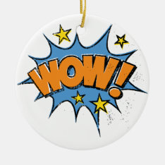 Funny Comic Cartoon Explosion With Nice Wow Text Ceramic Ornament at Zazzle