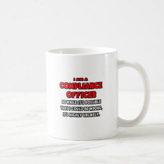 Funny Compliance Officer .. Highly Unlikely Classic White Coffee Mug