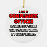 Funny Compliance Officer .. Highly Unlikely Double-Sided Ceramic Round Christmas Ornament