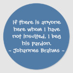 Funny Composer Quotes - Brahms Stickers