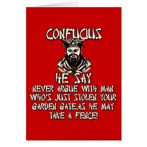 Funny Confucius he say Greeting Card
