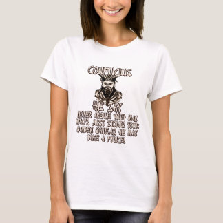 Funny Confucius he say T-Shirt