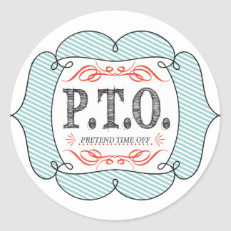 Funny Congratulations Promoted to Pretend Time Off Classic Round Sticker
