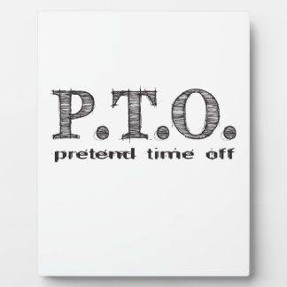 Funny Congratulations Promoted to Pretend Time Off Plaque