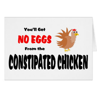 Funny Constipated Chicken Greeting Cards
