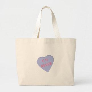 Funny conversation heart: C U Never! t-shirts Canvas Bag