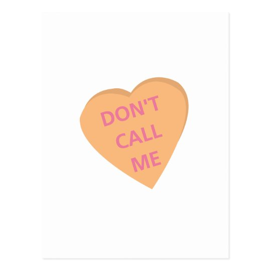 Funny conversation heart: 'Don't call me' t-shirts Postcard