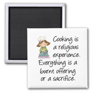 Funny Cooking Is A Religious Experience 2 Inch Square Magnet
