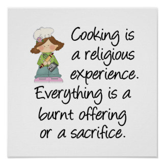 Funny Cooking Is A Religious Experience Poster
