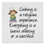 Funny Cooking Is A Religious Experience Posters