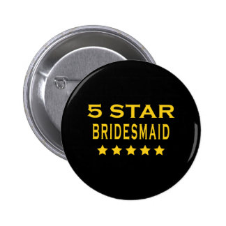 Funny Cool Bridesmaids : Five Star Bridesmaid 2 Inch Round Button