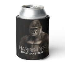 """Funny Cool Gorilla """"Hands off"""" your name Beer Can Cooler"""