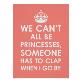 Funny Coral Pink We Can t All Be Princesses Poster