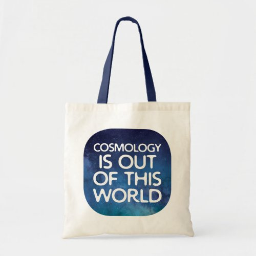 Funny Cosmology Saying Out Of This World Tote Bag