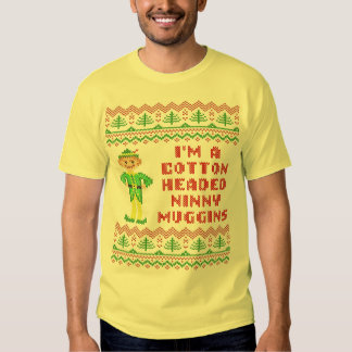 Funny Cotton Headed Ninny Muggins Ugly Sweater T-shirt