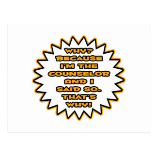 Funny Counselor ... Because I Said So Postcards