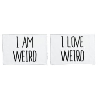 Funny Couples Pillowcase Set I Am/ I Love Weird